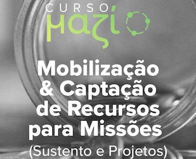 Mobilização e captação de recursos financeiros para missões.