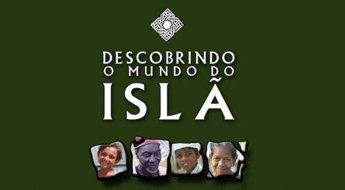 Descobrindo o Mundo do Islã